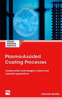 Plasma-Assisted Coating Processes - read the PVD and CVD book