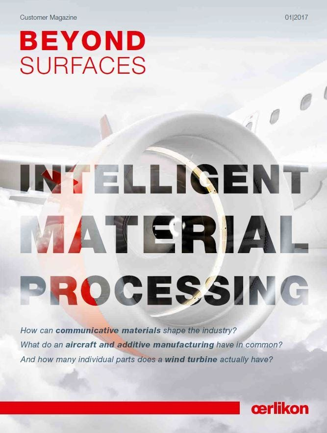 Beyond Surfaces - 1/2017 <br> The customer magazine from Oerlikon Balzers and Oerlikon Metco